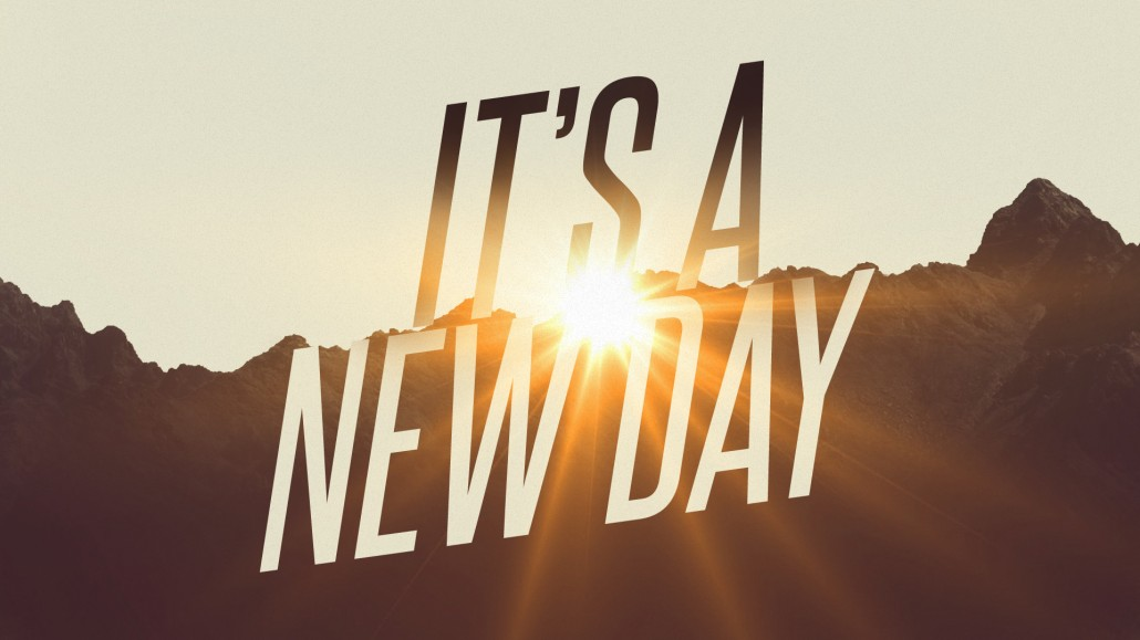 It's a New Day Message Series